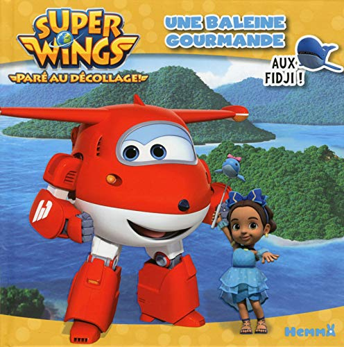 Super Wings - Une baleine gourmande - Aux Fidji !