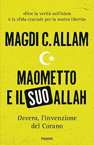 Maometto e il suo Allah «ovvero», L'invenzione del Corano