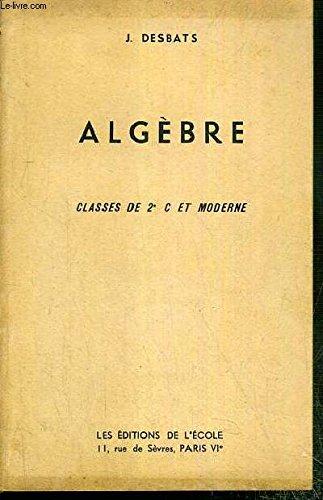 ALGEBRE - CLASSES DE 2e C ET MODERNE