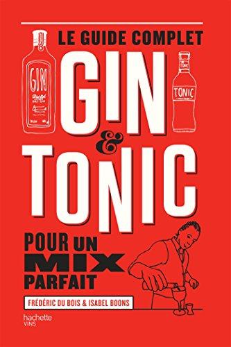 Le guide complet du Gin tonic par Isabel Boons