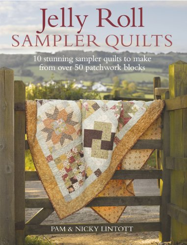 Jelly Roll Sampler Quilts: 10 Stunning Sampler Quilts to Make from over 50 Patchwork Blocks -
