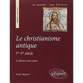 Christianisme Antique Deuxième Edition Mise a Jour