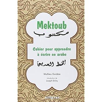 Mektoub. Cahier pour apprendre à écrire en arabe