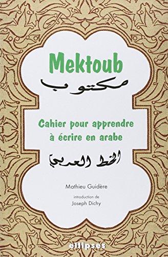 Couverture de Mektoub. Cahier pour apprendre à écrire en arabe par Mathieu Guidère