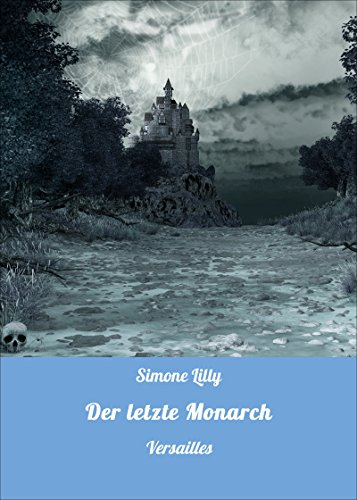 Der letzte Monarch: Versailles