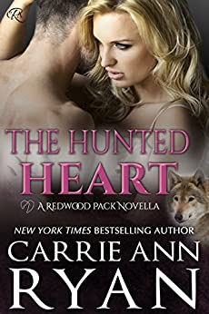 The Hunted Heart (Redwood Pack Series) (English Edition) von [Ryan, Carrie Ann]