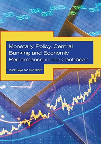 Monetary Policy, Central Banking and Economic Performance in the Caribbean by Derick Boyd (2011-09-30)