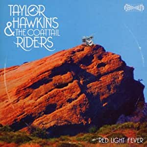 Red Light Fever by Taylor Hawkins & The Coattail Riders