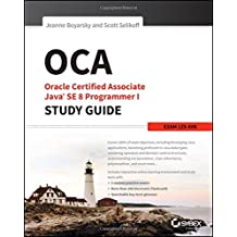 OCA: Oracle Certified Associate Java SE 8 Programmer I Study Guide: Exam 1Z0-808.