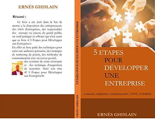 Couverture du livre 5 ÉTAPES POUR DÉVELOPPER UNE ENTREPRISE: Audiences, marketing, communication, vente, notoriété