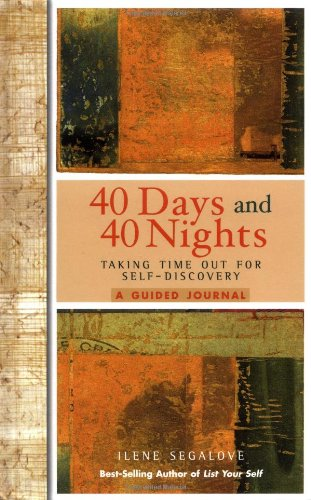 40 Days and 40 Nights: Taking Time Out for Self-Discovery