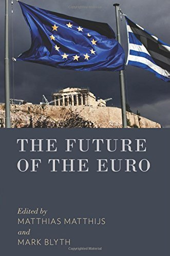 The Future of the Euro by Matthias Matthijs (Editor), Mark Blyth (Editor) (2-Apr-2015) Paperback
