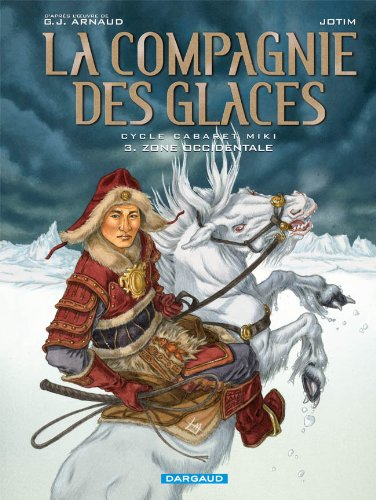 La Compagnie des Glaces - Cycle 2 - tome 3 - Zone Occidentale