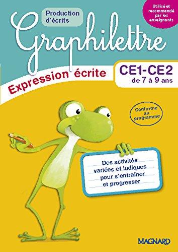 Expression écrite CE1-CE2 de 7 à 9 ans Graphilettre : Production d'écrits par From Magnard