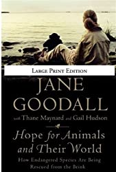Hope for Animals and Their World: How Endangered Species Are Being Rescued from the Brink by Dr Jane Goodall Ph.D. (2009-09-02)