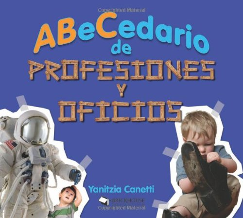 ABeCedario de profesiones y oficios / Alphabet of professions and offices (ABC's Collection) por Yanitzia Canetti