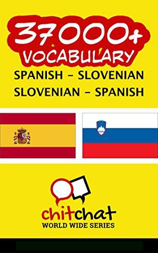 37000+ Spanish - Slovenian Slovenian - Spanish Vocabulary por Jerry Greer