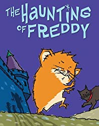 The Haunting of Freddy: 4 (Golden Hamster Saga)