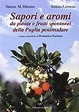 Sapori e aromi. Da piante e frutti spontanei della Puglia peninsulare