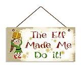 Die Elf Made Me Do It Zeichen, Urlaub eingerichtet, wetterfest, 5& quot X 10& quot Zeichen, Weihnachten Geschenk, Naughty Liste, Elfen, Elfe Holz Schild.
