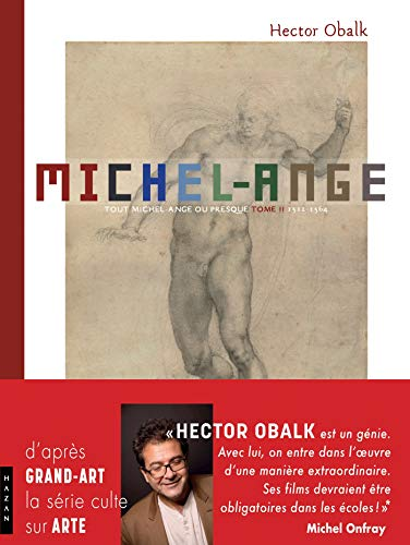 Michel-Ange Tout Michel-Ange ou presque, en un seul récit et 1000 images Tome 2 par Hector Obalk