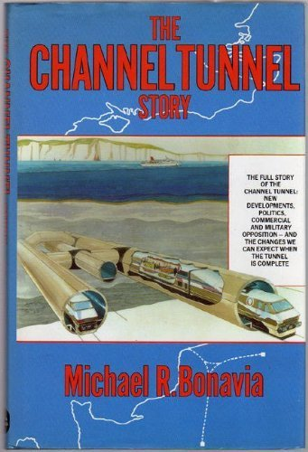 the-channel-tunnel-story-by-michael-robert-bonavia-1987-11-01