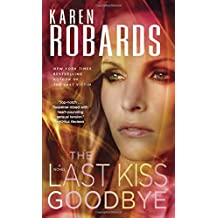 The Last Kiss Goodbye: A Novel (Dr. Charlotte Stone, Band 2)