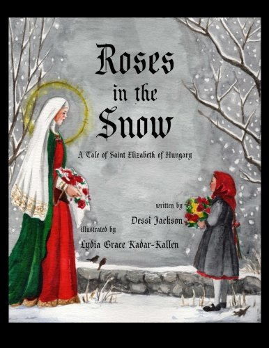 roses-in-the-snow-a-tale-of-saint-elizabeth-of-hungary
