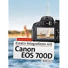 Kreativ fotografieren mit der Canon EOS 700D