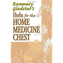 Rosemary Gladstar's Herbs for the Home Medicine Chest (Rosemary Gladstar's Herbal Remedies) by Rosemary Gladstar (1999-01-06)