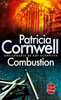 Combustion : Une enquête de Kay Scarpetta (Thrillers t. 17134) par [Cornwell, Patricia, Narbonne, Hélène]