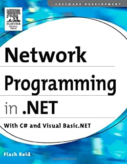 Network Programming in .NET: With C# and Visual Basic .NET by [Reid, Fiach]