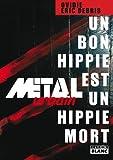METAL URBAIN Un bon hippie est un hippie mort (French Edition)