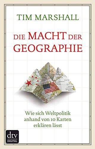 die-macht-der-geographie-wie-sich-weltpolitik-anhand-von-10-karten-erklren-lsst