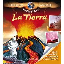 La Tierra (Larousse - Infantil / Juvenil - Castellano - A Partir De 5/6 Años - Enciclopedia Increíble 5 Años)