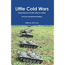 Little Cold Wars: Wargaming the Cold War Using Toy Soldiers