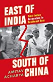 East of India South of China: Sino-Indian Encounters in Southeast Asia