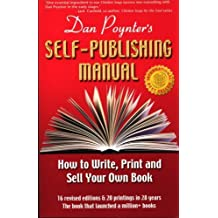 Dan Poynter's Self-Publishing Manual: How to Write, Print and Sell Your Own Book by Dan Poynter (2007-03-25)