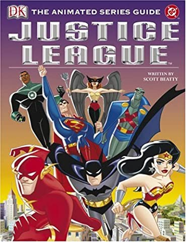 Justice League: The Animated Series Guide (Justice League Animated Series)