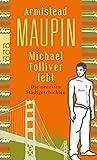 Michael Tolliver lebt: Die neuesten Stadtgeschichten - Armistead Maupin