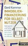 Immobilienfinanzierung für Selbstnutzer: Geld sparen und Fehler vermeiden beim Kauf der eigenen vier Wände