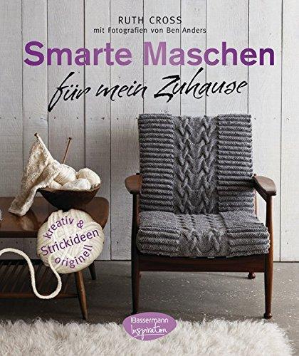 Smarte Maschen für mein Zuhause: Strickideen - kreativ und originell (Stricken Kissen)