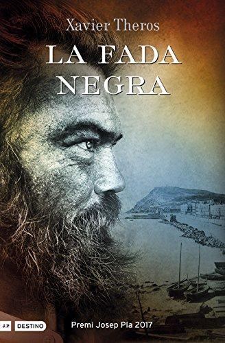 La fada negra: Premi Josep Pla 2017 (Catalan Edition) por Xavier Theros