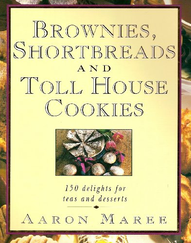 brownies-shortbreads-and-toll-house-cookies-150-delights-for-teas-and-desserts