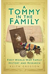 A Tommy in the Family: WWI Family History Tales and Research Tips Hardcover