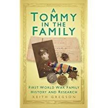 A Tommy in the Family: First World War Family History and Research
