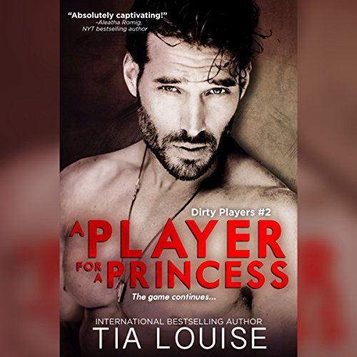 A Player for a Princess: Dirty Players #2