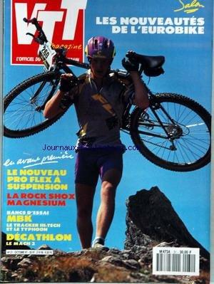 VTT MAGAZINE [No 31] du 01/10/1991 - LES NOUVEAUTES DE L'EUROBIKE - LE NOUVEAU PRO FLEX A SUSPENSION - LA ROCK SHOX MAGNESIUM - MBK - DECATHLON - LE MACH 2.