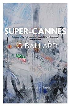 Super-Cannes by [Ballard, J. G.]