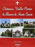 """Afficher """"Châteaux, vieilles pierres et blasons de Haute-Savoie"""""""